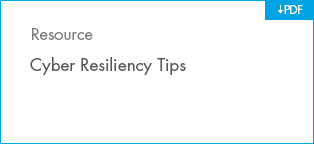 Cyber Resiliency Tips